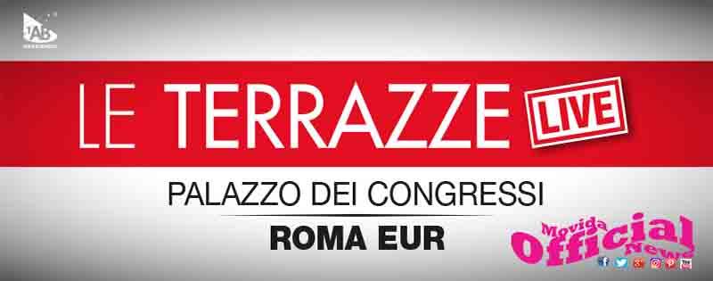"""Roma Eur """" Le Terrazze Live"""" Palazzo dei Congressi"""