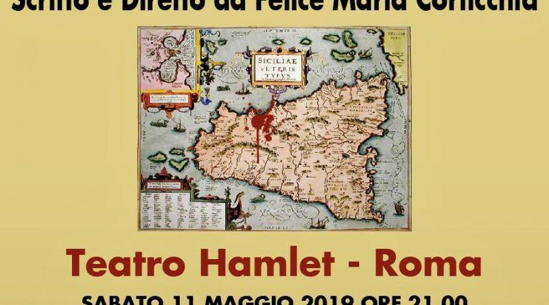 """Prima Nazionale all'Hamlet per l'opera teatrale del regista Felice Corticchia """"Il Silenzio nella Conca D'Oro"""" interpretata da Manfredi Russo"""